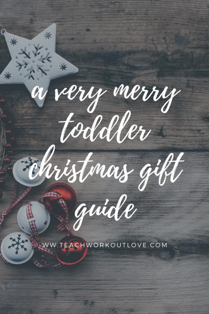 toddler-christmas-gift-guide-teachworkoutlove.com