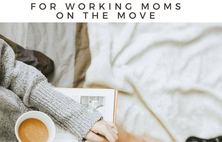 5 Easy Relaxation ideas for working moms on the move