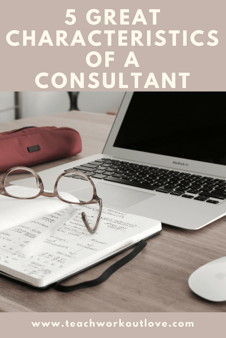 5-great-characteristics-of-a-consultant-teachworkoutlove.com