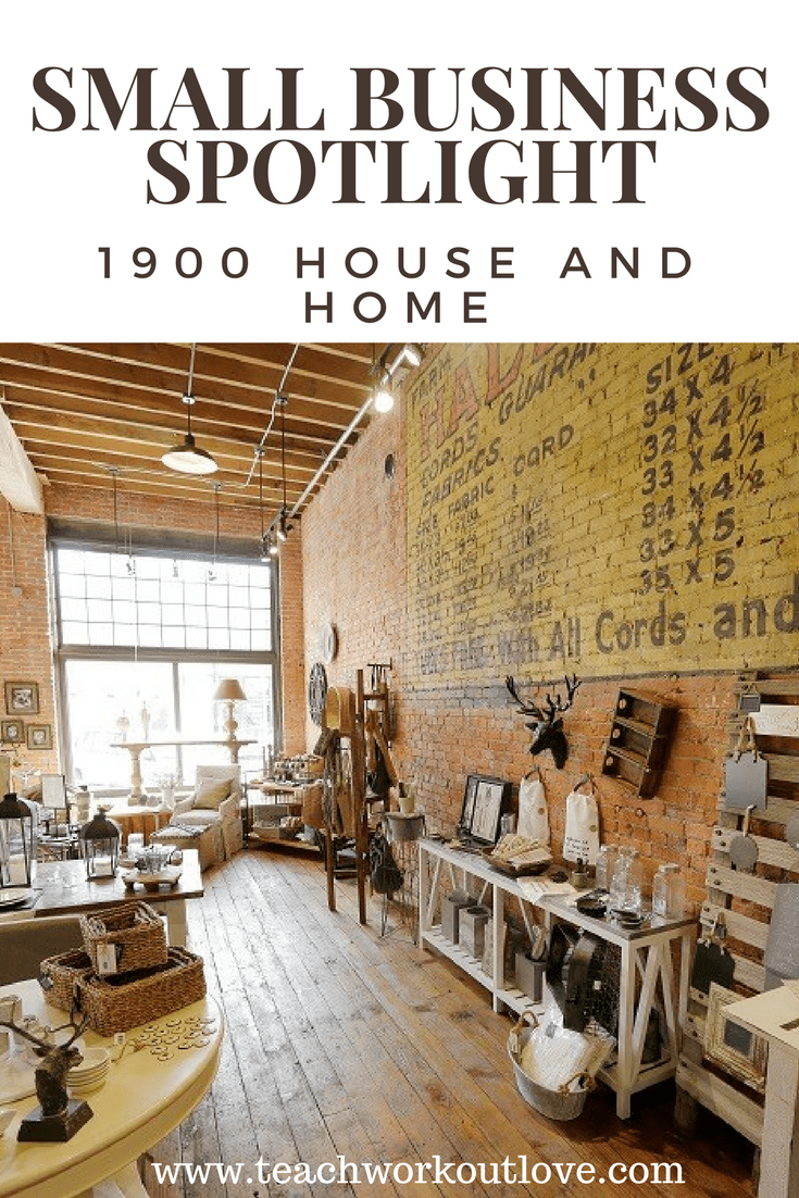 Small Business Spotlight: 1900 House and Home
