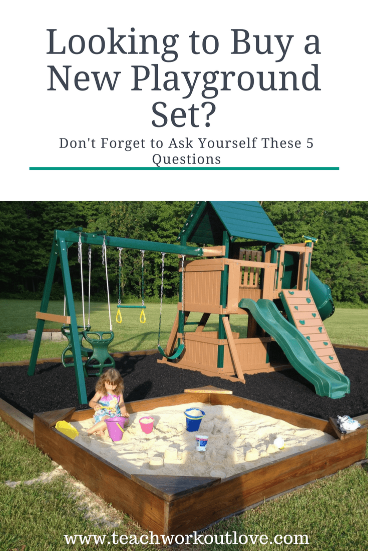 5 Questions To Ask Yourself Before Buying Kids Playground Sets -teachworkoutlove.com