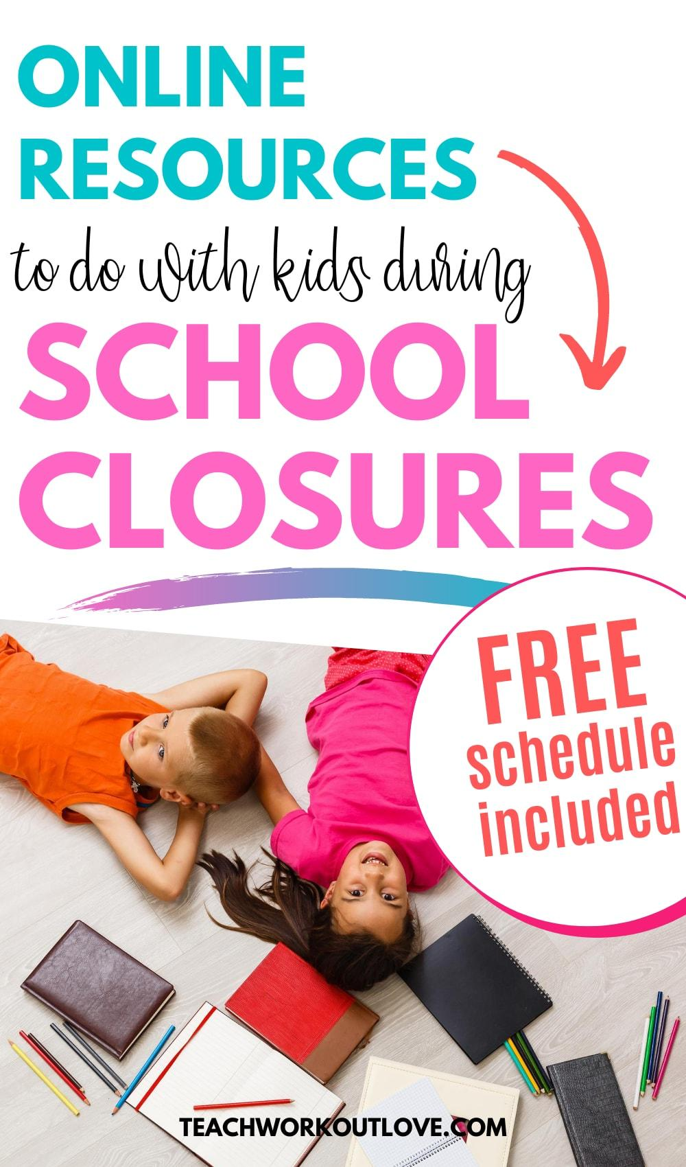 20+ Online Resources to do With Kids During School Closures [Printable Available]