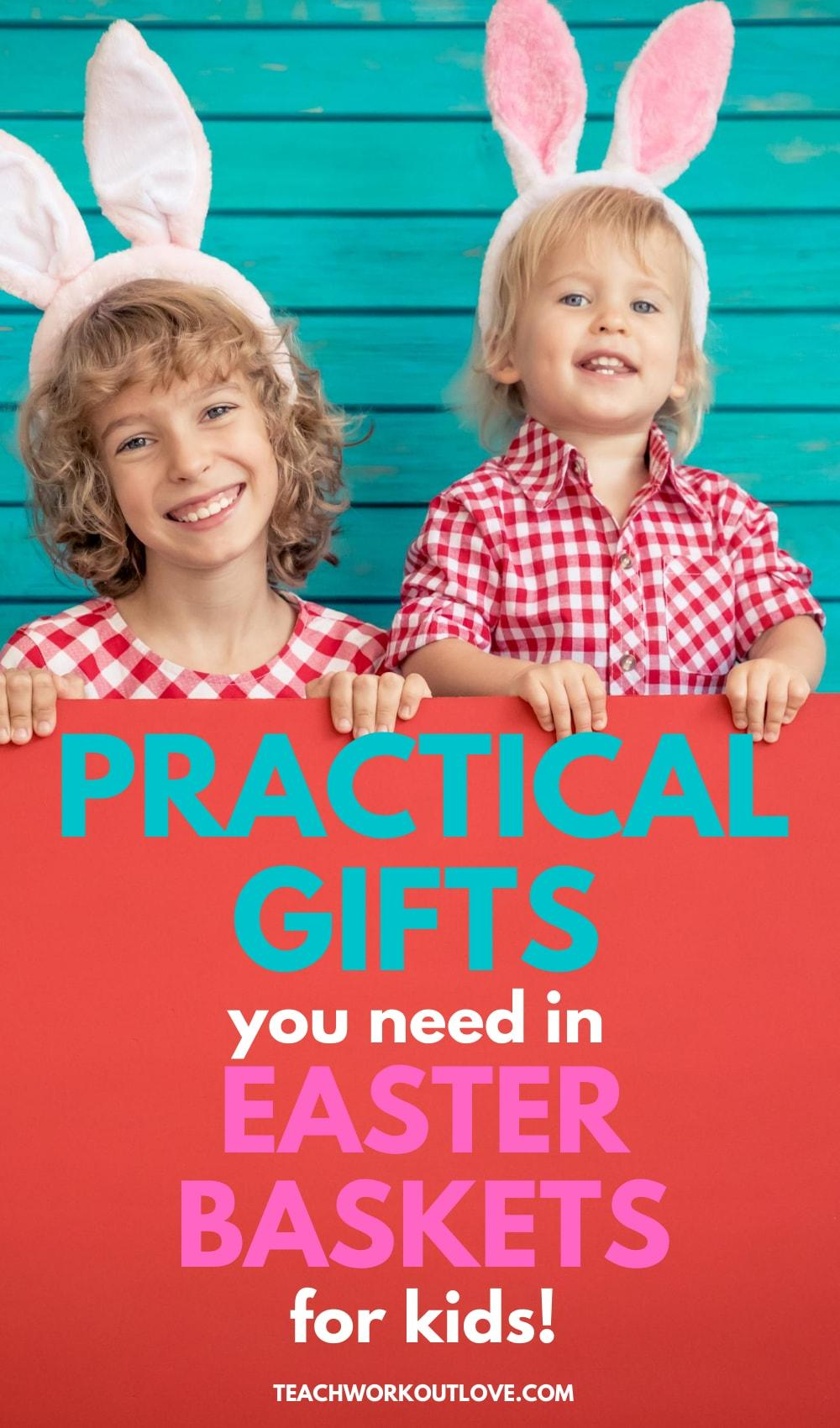 7 Practical Gifts You Need in Easter Baskets for Kids
