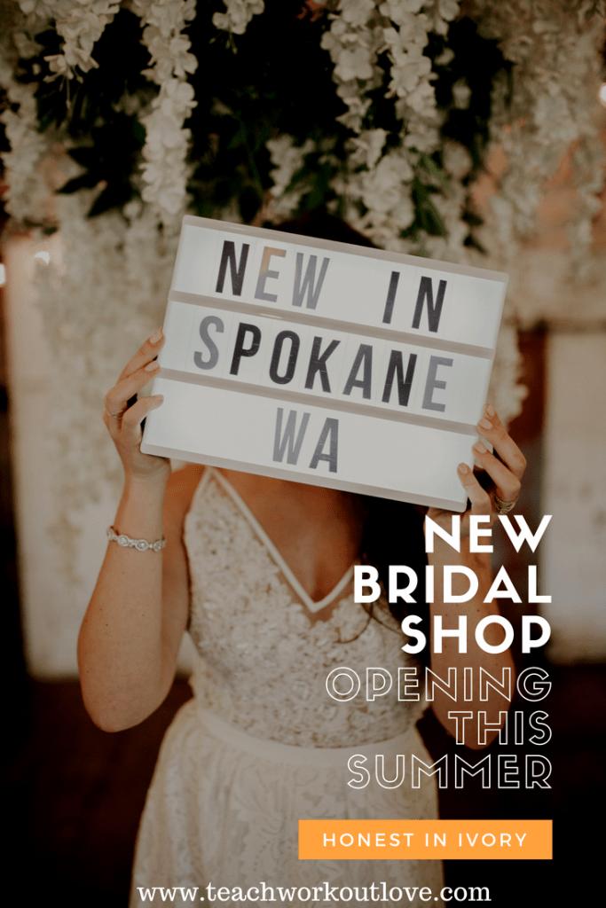 new-bridal-shop-opening-spokane-wa-teachworkoutlove.com