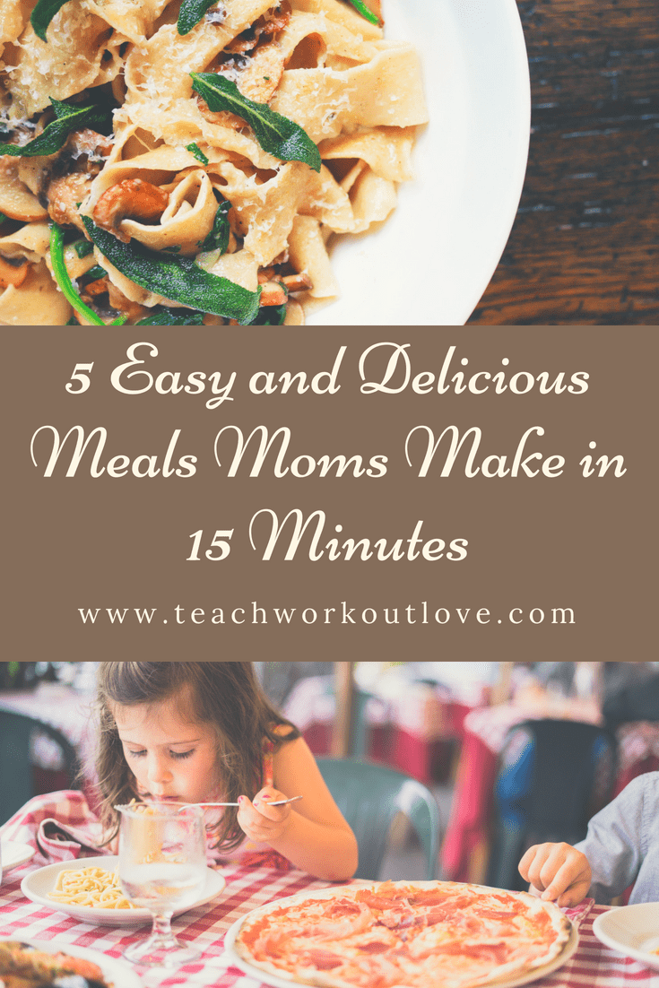 easy-meals-for-moms-teachworkoutlove.com