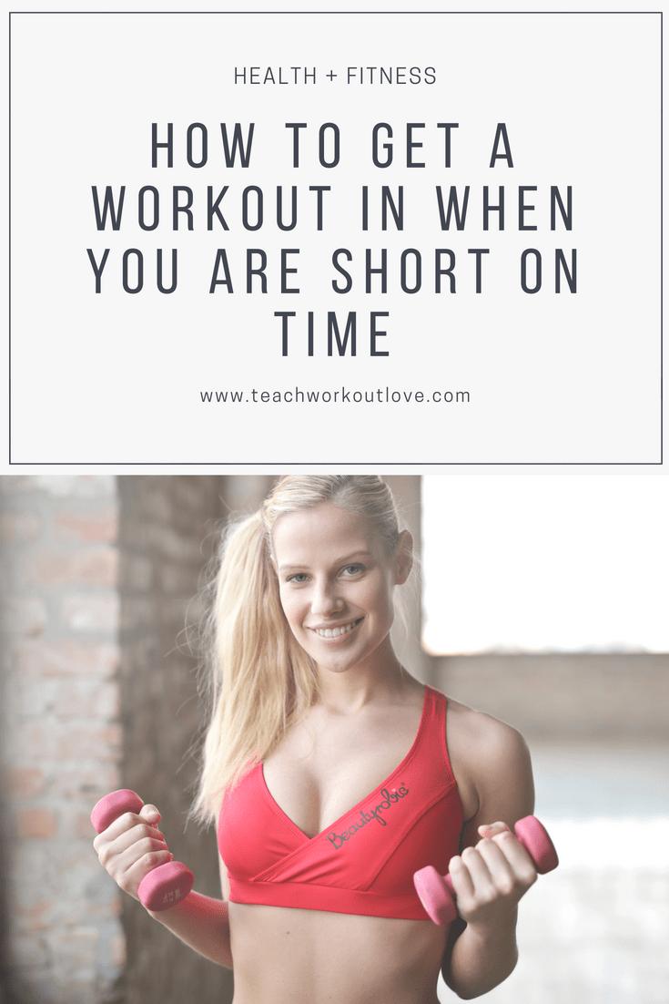 getting-a-quick-workout-in-teachworkoutlove.com