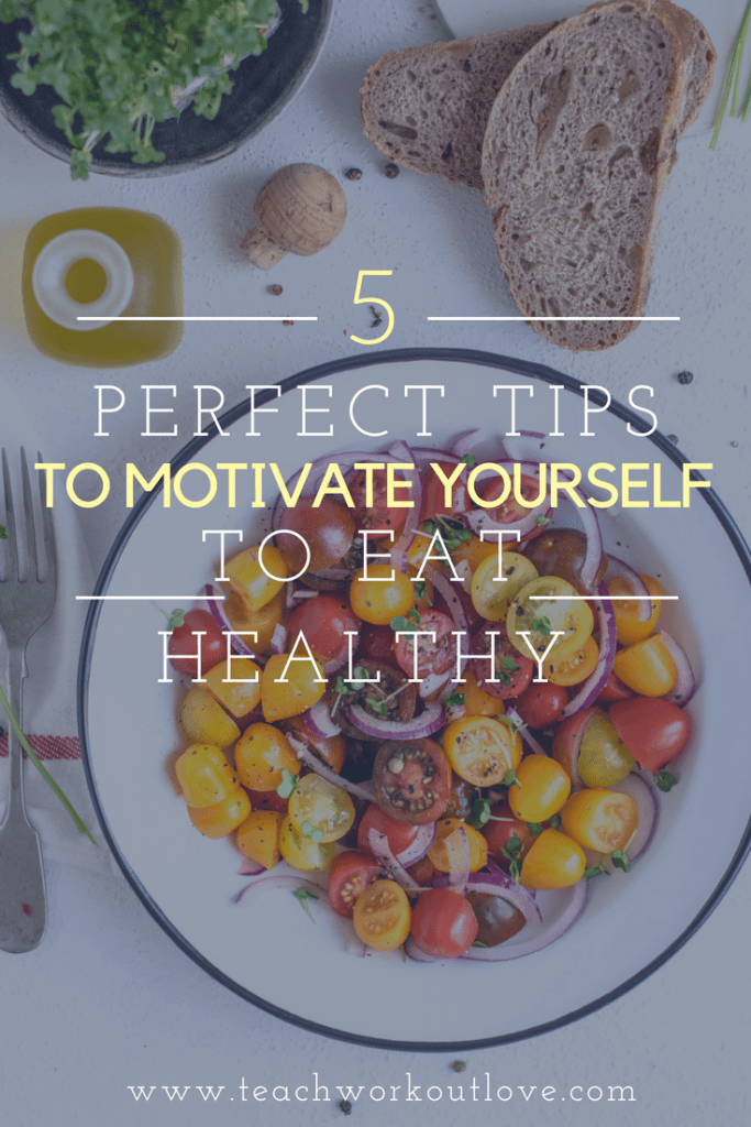motivate-yourself-to-eat-healthier-healthy-meals