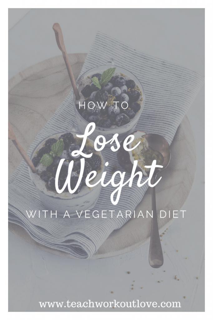 losing-weight-on-vegetarian-diet-teachworkoutlove.com
