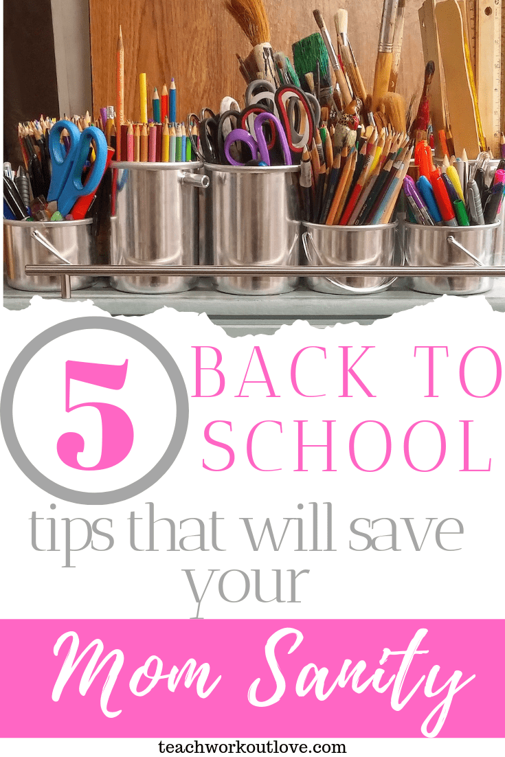 back-to-school-tips-that-will-save-your-mom-sanity-teachworkoutlove.com-TWL-Working-Moms