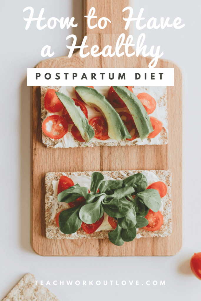 healthy-foods-for-postpartum-diet-teachworkoutlove.com