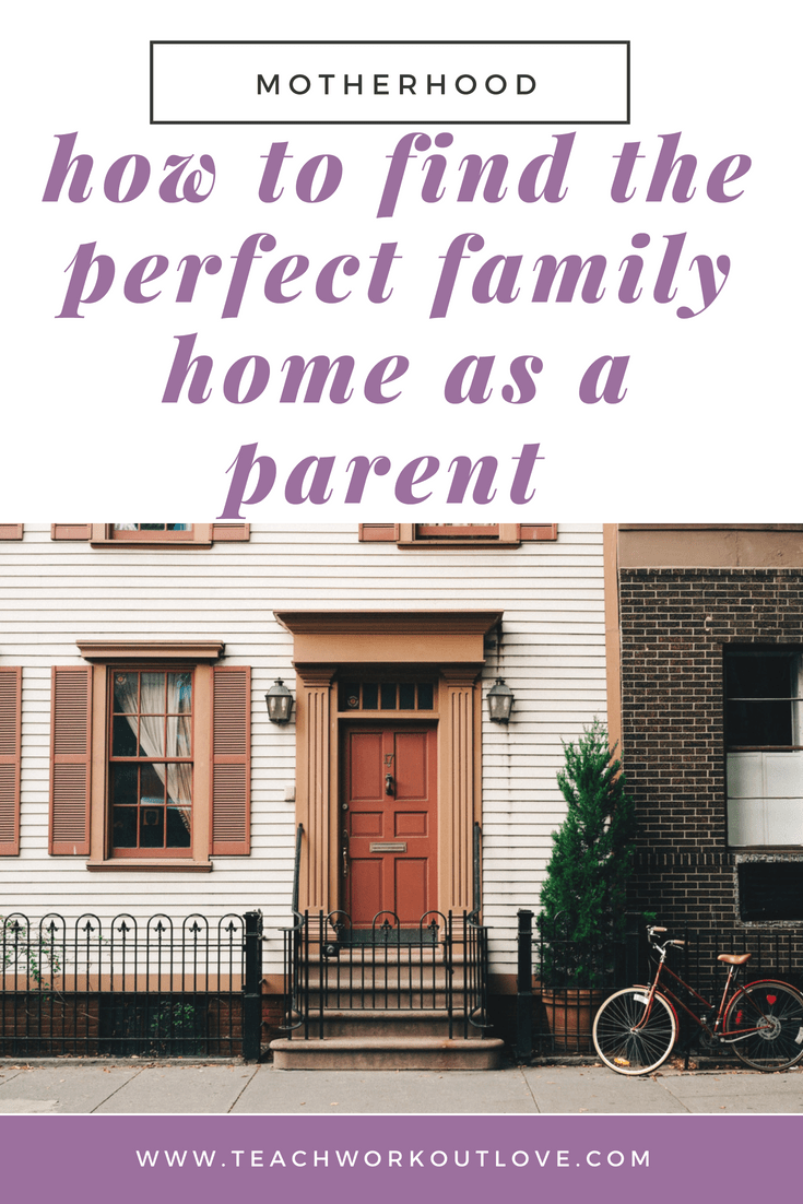 finding-the-perfect-family-home-teachworkoutlove.com