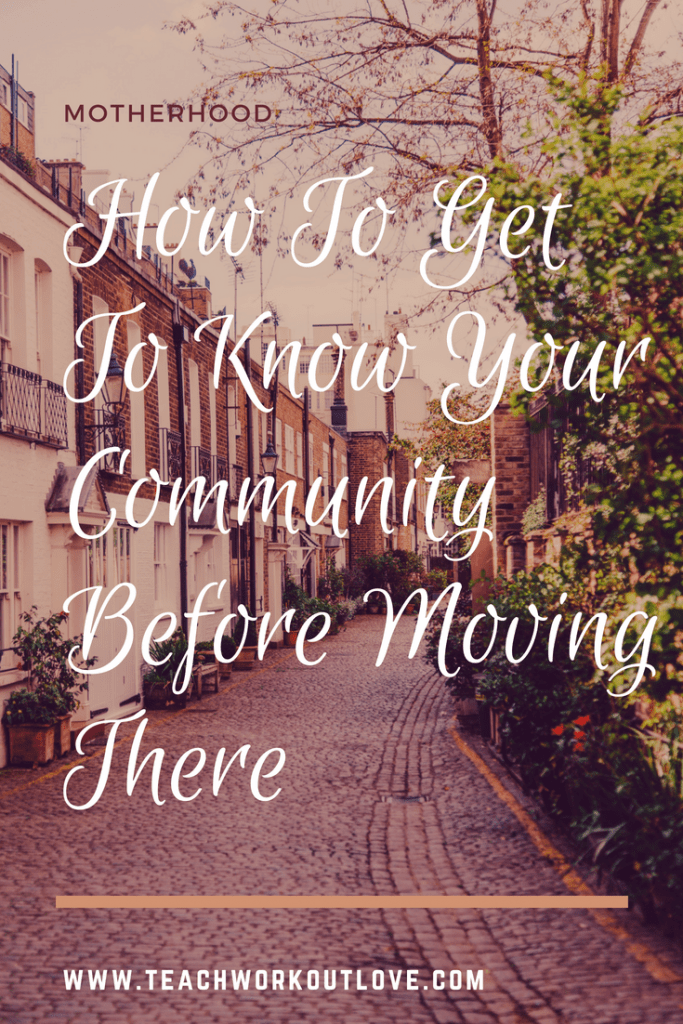know-your-community-before-moving-teachworkoutlove.com
