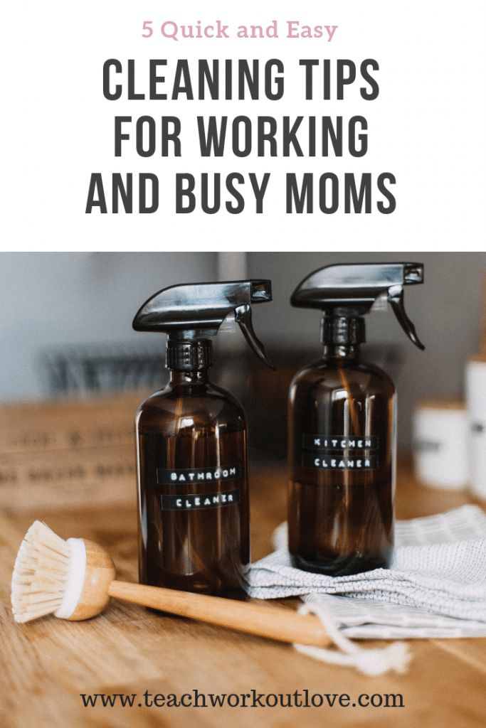 cleaning-tips-for-working-moms-teachworkoutlove.com