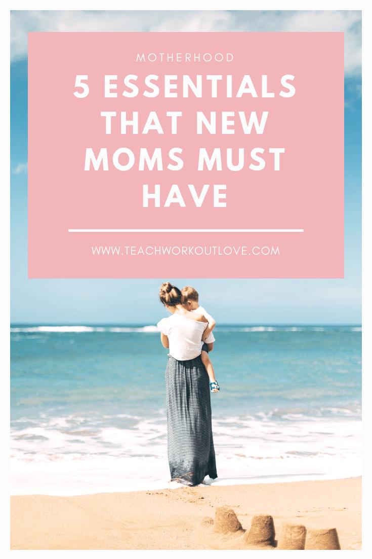 new-mom-essential-must-have-teachworkoutlove.com
