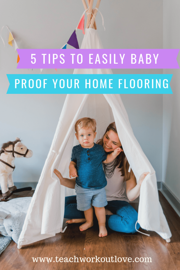 baby-proof-your-home-flooring-teachworkoutlove.com