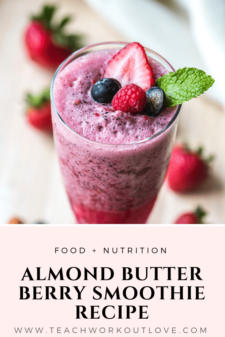 almond-butter-berry-smoothie-recipe-teachworkoutlove.com