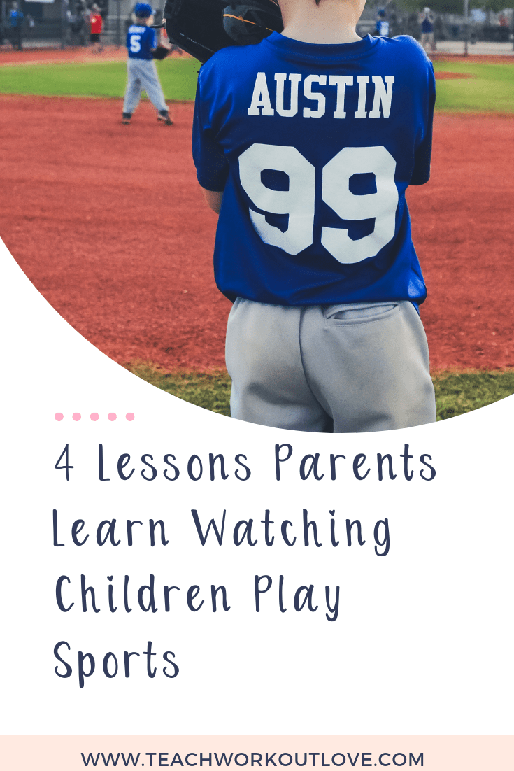 parents-learn-from-watching-kids-sports-teachworkoutlove.com