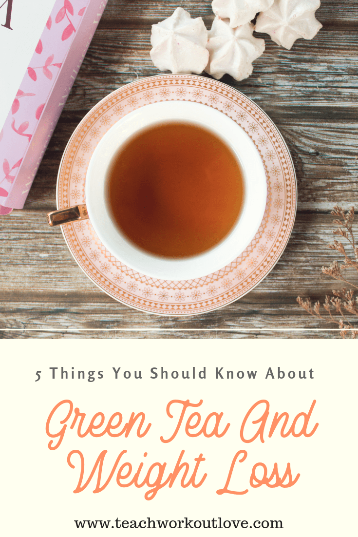 green-tea-and-weight-loss-teachworkoutlove.com