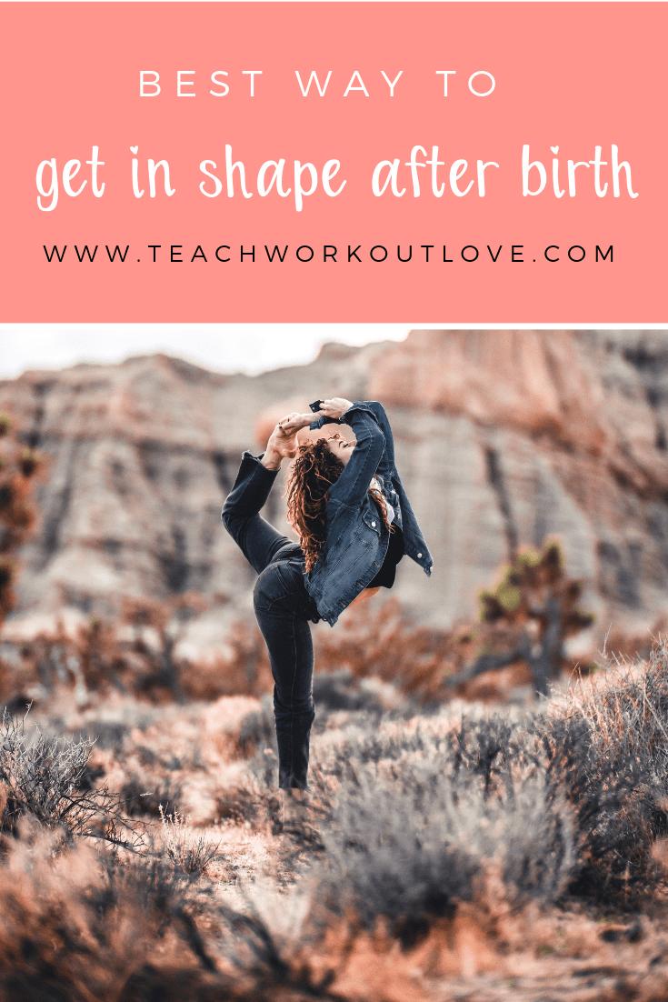 get-in-shape-after-birth-teachworkoutlove.com
