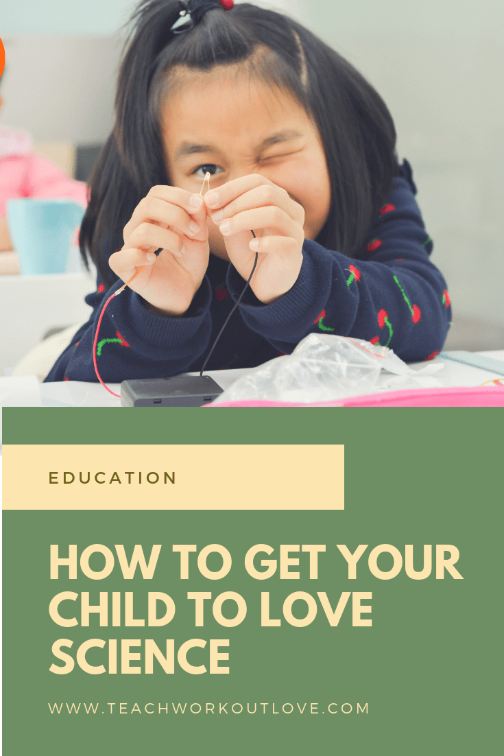 get-your-child-to-love-science-teachworkoutlove.com