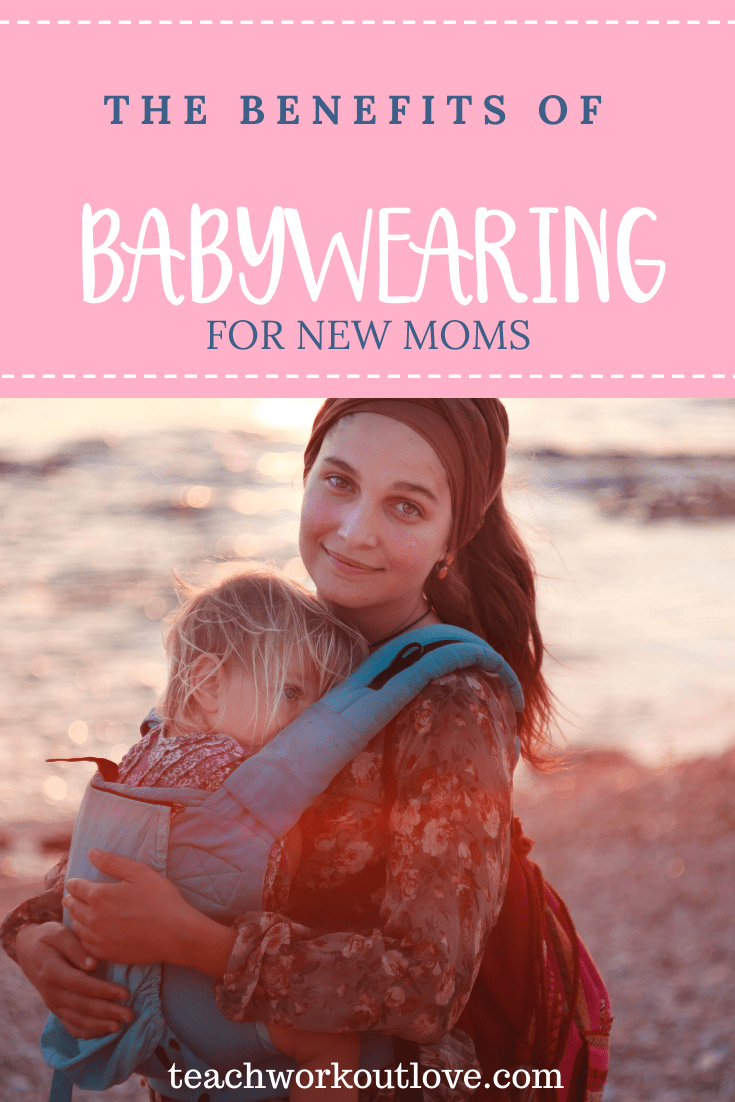 babywearing-for-new-moms-teachworkoutlove.com