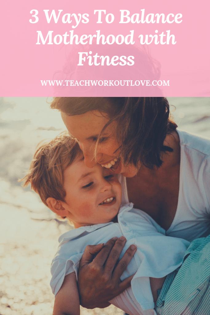 motherhood-fitness-teachworkoutlove.com