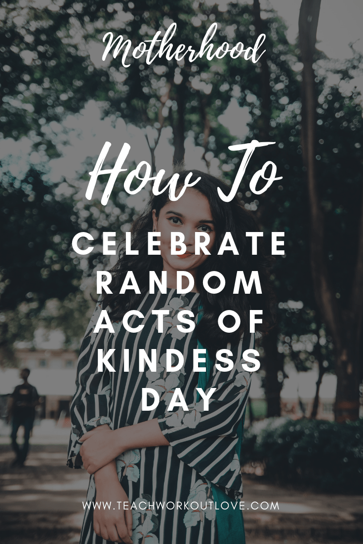 random-acts-of-kindness-day-teachworkoutlove.com