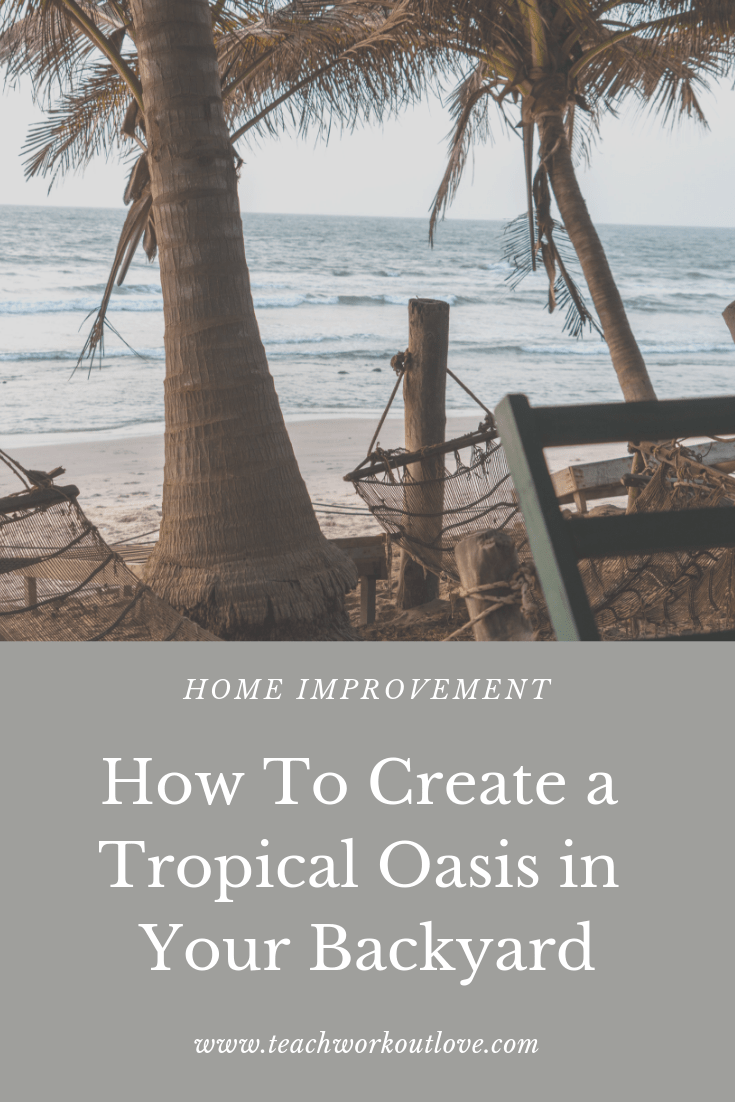 tropical-oasis-in-backyard-teachworkoutlove.com