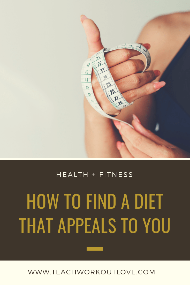 diet-that-appeals-to-you-teachworkoutlove.com