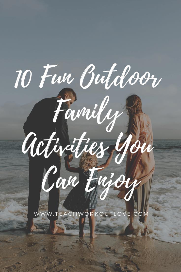 outdoor-activities-for-families-teachworkoutlove.com