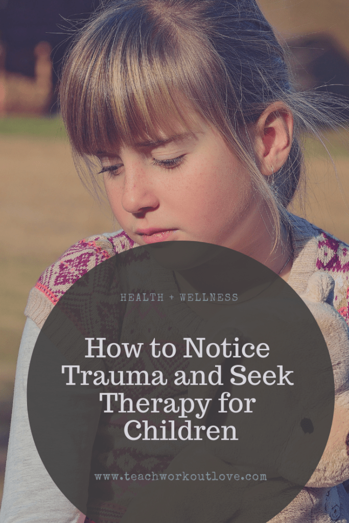 therapy-for-trauma-children-teachworkoutlove.com