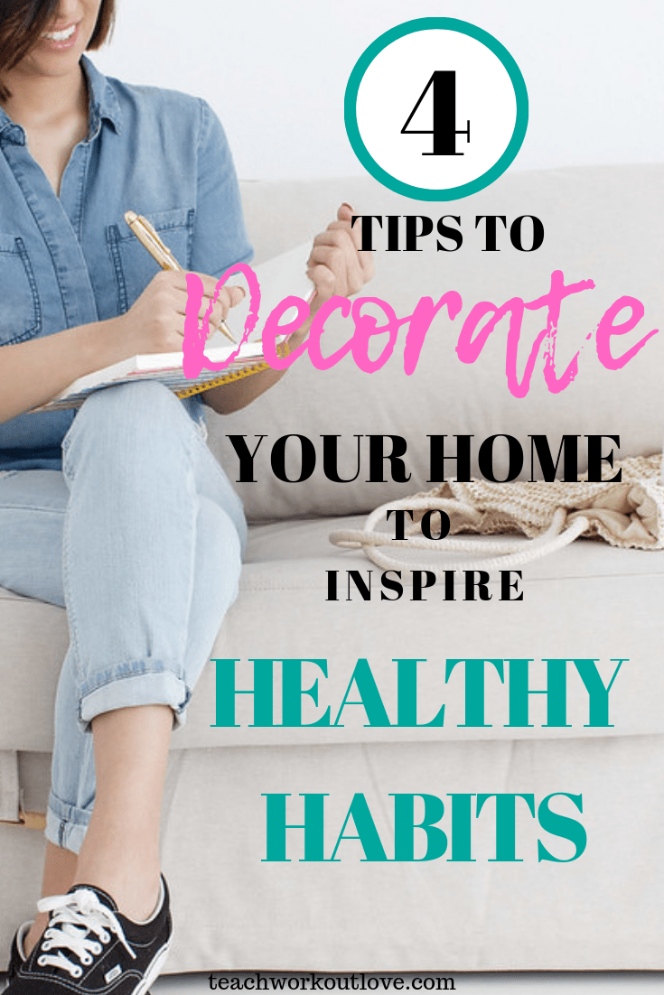 decorate-your-home-with-healthy-habits-teachworkoutlove.com
