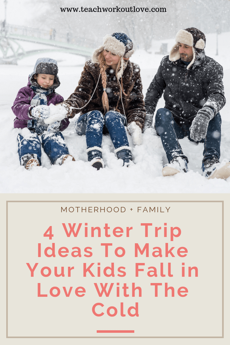 winter-trip-ideas-teachworkoutlove.com
