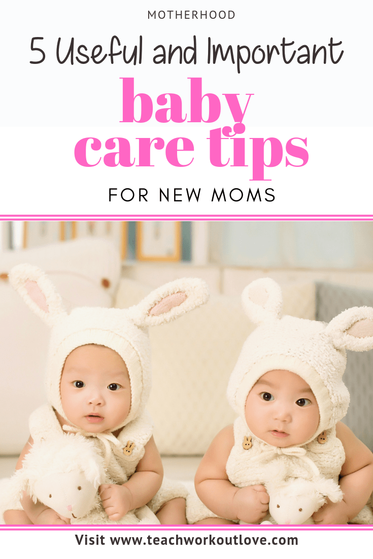 baby-care-tips-for-new-moms-teachworkoutlove.com