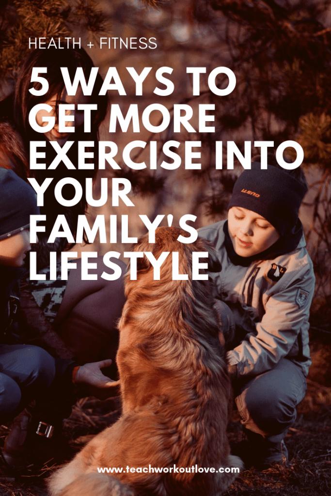 familys-lifestyle-exercise-teachworkoutlove.com