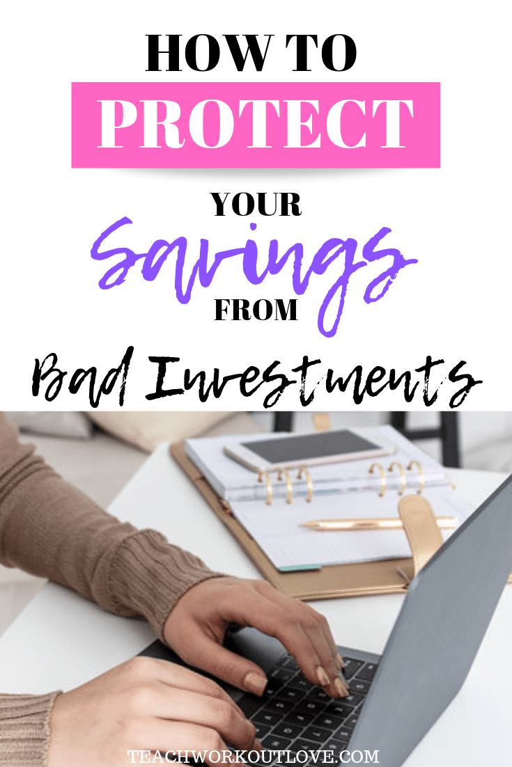 protect-your-savings-from-bad-investments-teachworkoutlove.com