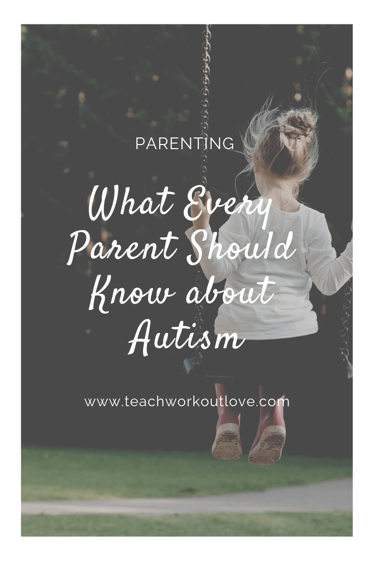 parents-should-know-about-autism-teachworkoutlove.com