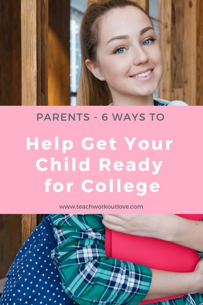 help-your-child-get-ready-for-college-teachworkoutlove.com