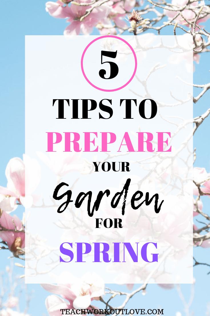 prepare-garden-for-spring-teachworkoutlove.com