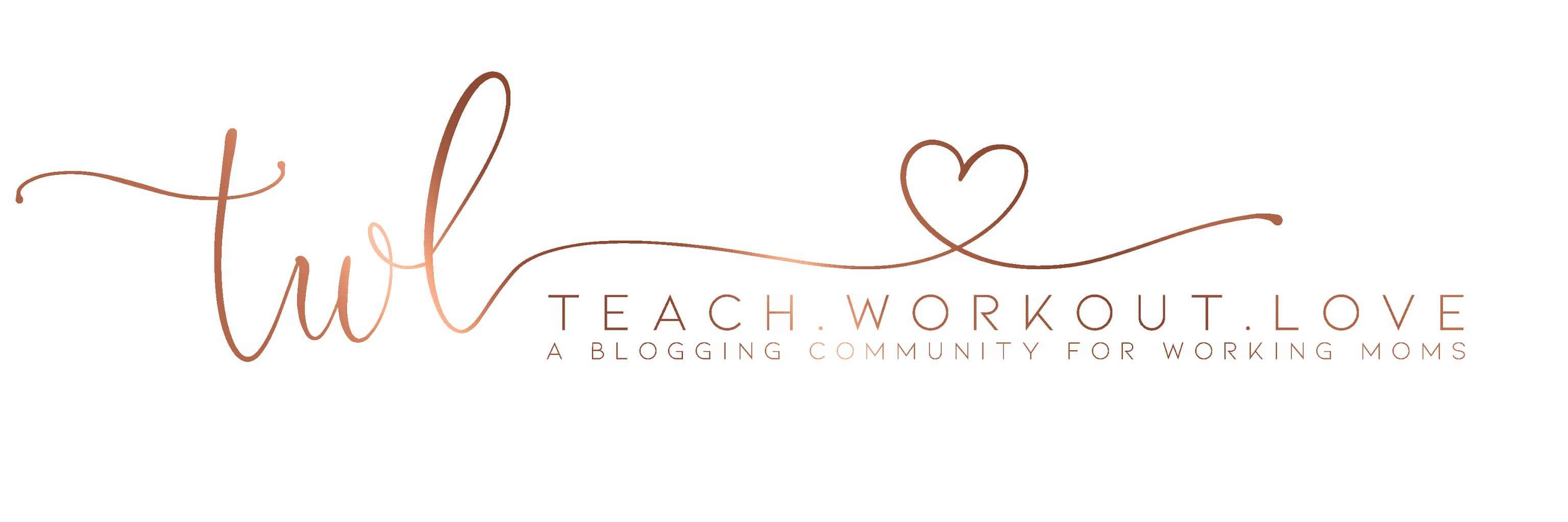 Teach.Workout.Love