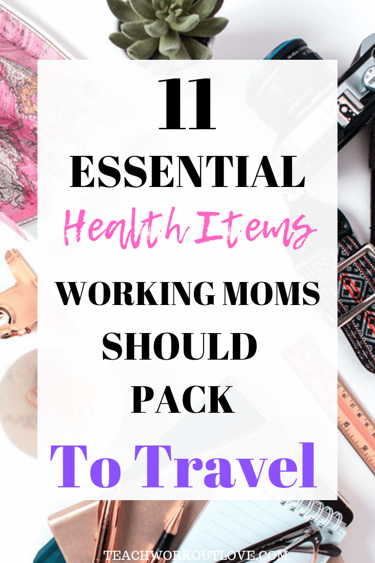health-items-for-working-moms-traveling-teachworkoutlove.com-twl-working-mom