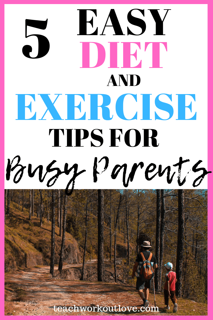 exercise-tips-for-busy-parents-teachworkoutlove.com-TWL-Working-Mom
