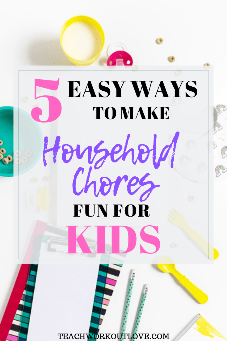 household-chores-for-kids-teachworkoutlove.com