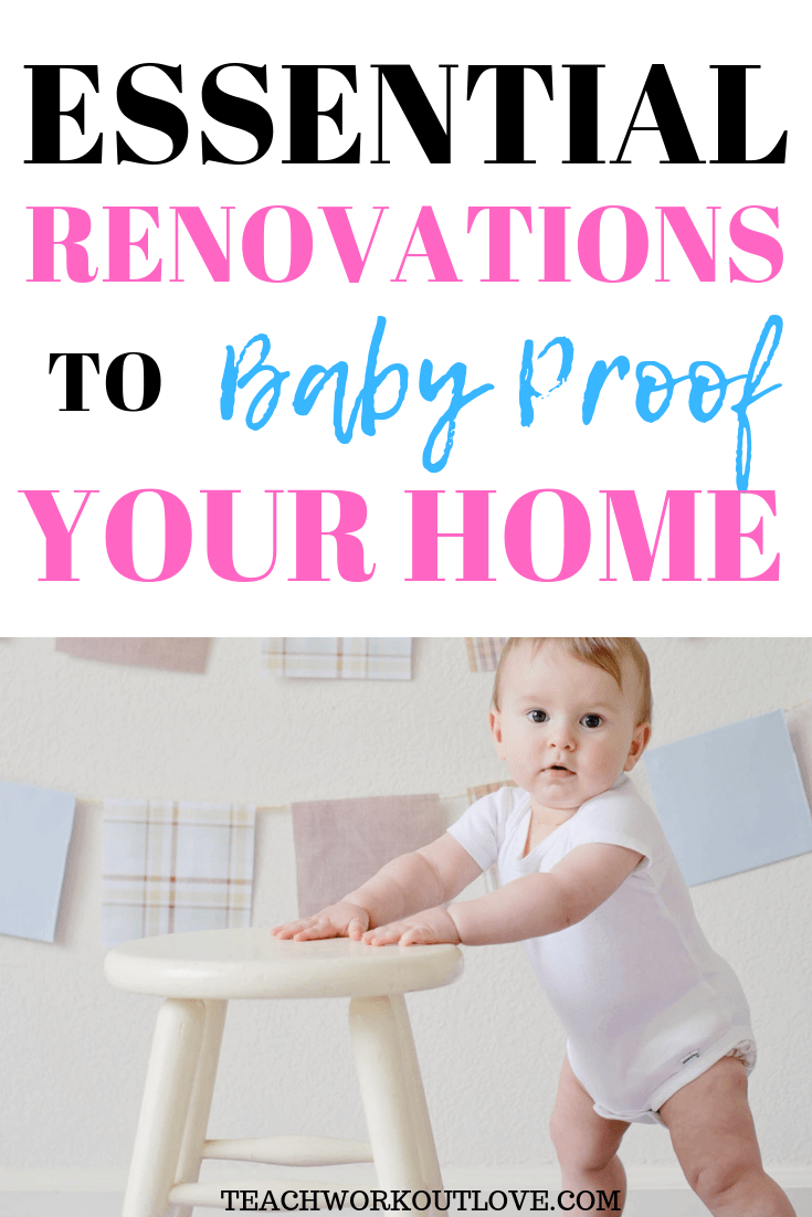 renovations-to-baby-proof-your-home-teachworkoutlove.com