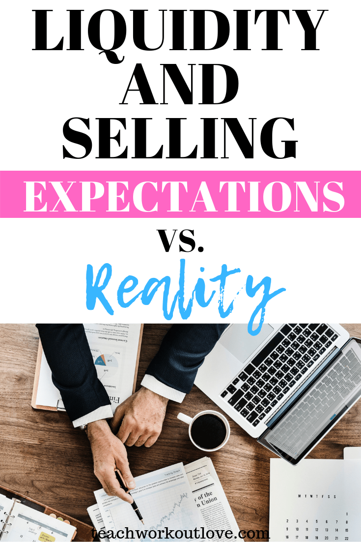 liquidity-selling-expectations-reality-teachworkoutlove.com-TWL-Working-Mom