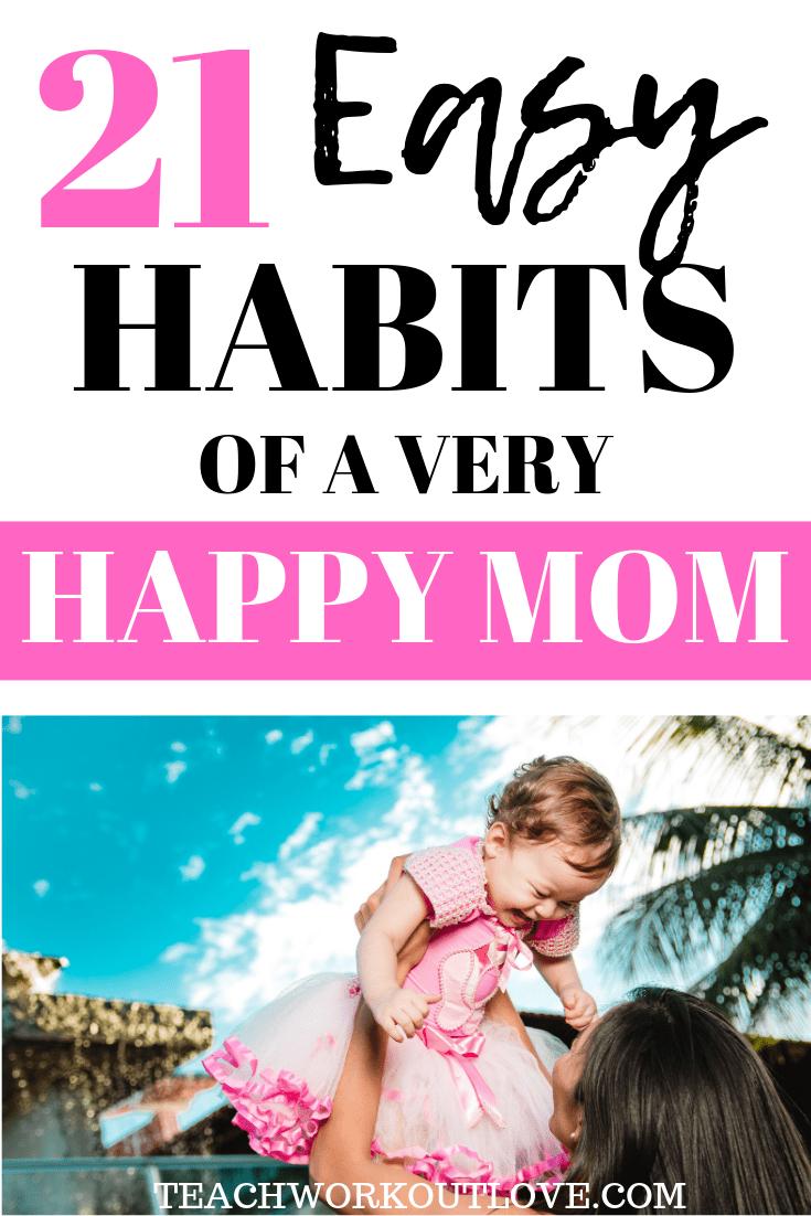 habits-of-a-very-happy-mom-teachworkoutlove.com-TWL-Working-Mom