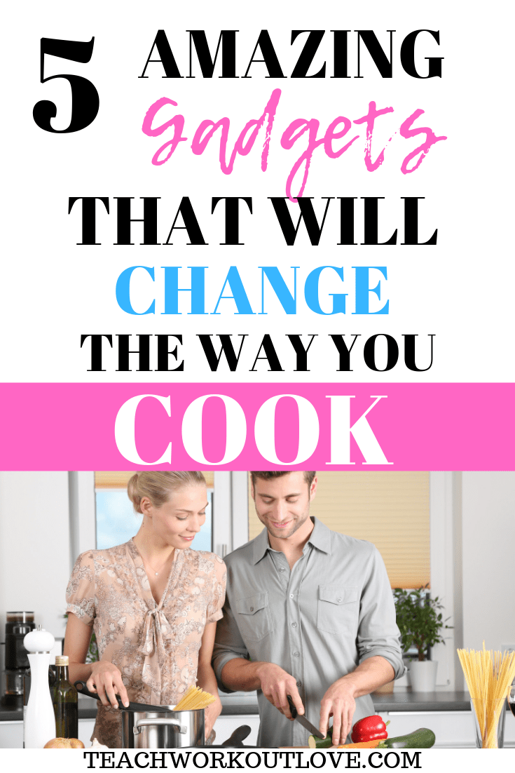 gadgets-that-change-the-way-you-cook-teachworkoutlove.com-TWL-Working-Mom