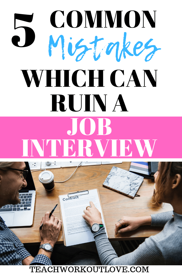 common-mistakes-which-can-ruin-a-job-interview-teachworkoutlove.com-TWL-Working-Mom