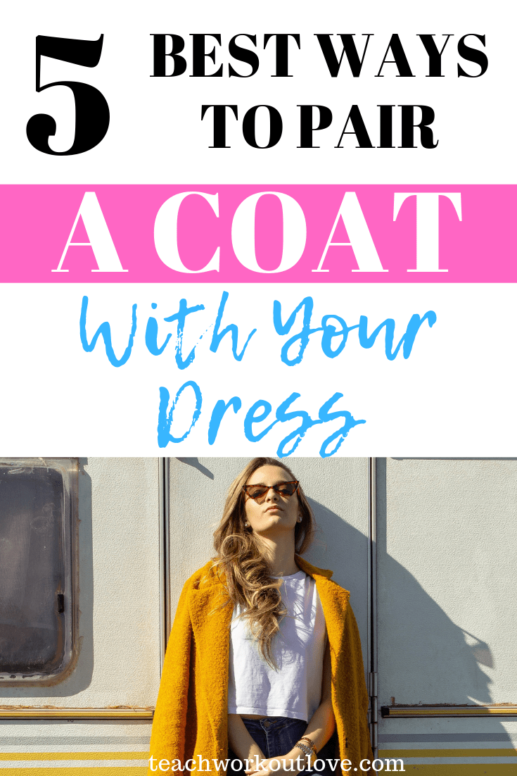 pair-a-coat-with-a-dress-teachworkoutlove.com-TWL-Working-Mom