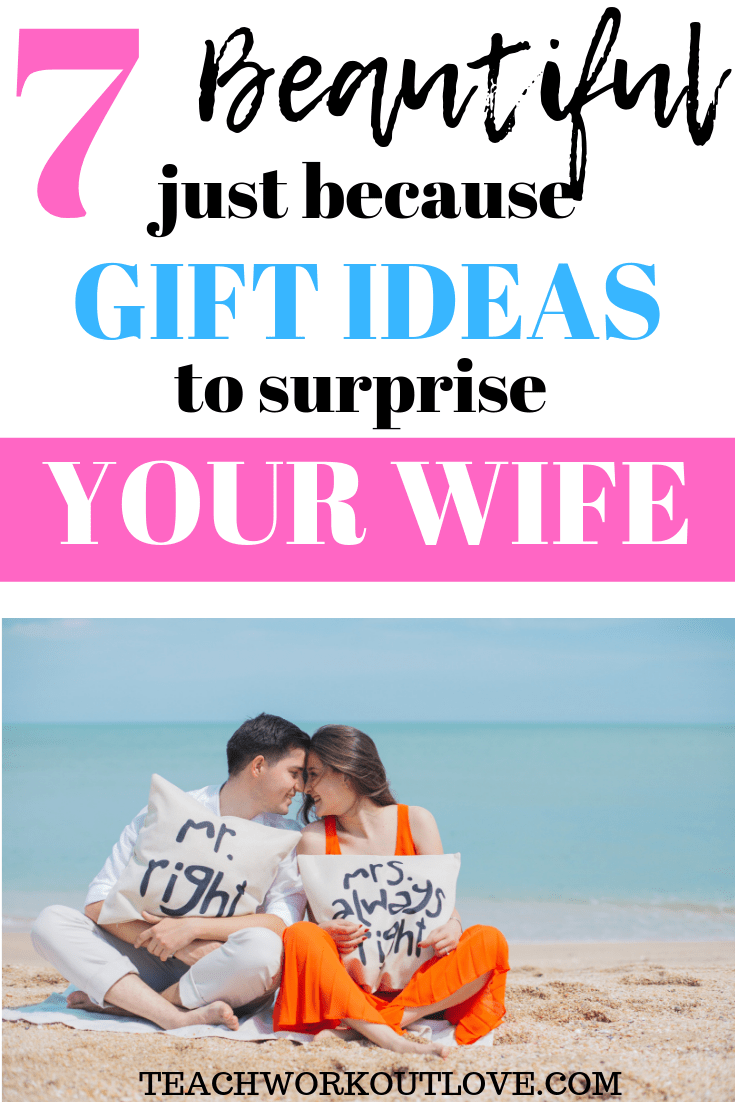 beautiful-just-because-gift-ideas-to-surprise-your-wife-teachworkoutlove.com-TWL-Working-Moms